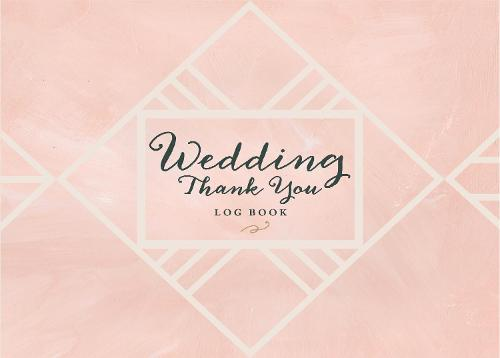Wedding Thank You Logbook: Keep Track of All the Thoughtful Gifts and Gestures (Hardback)