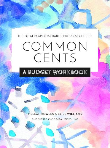 Common Cents: A Budget Workbook - The Totally Approachable, Not-Scary Guides (Paperback)