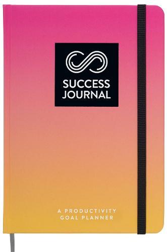 Success Journal / Sunny Pink: A Productivity Goal Planner (Hardback)