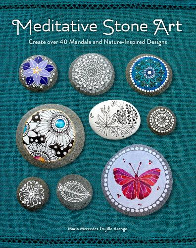 Meditative Stone Art: Learn How to Create 50 Mandala and Nature-Inspired Designs (Paperback)