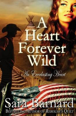 A Heart Forever Wild - The Everlasting Heart 4 (Paperback)