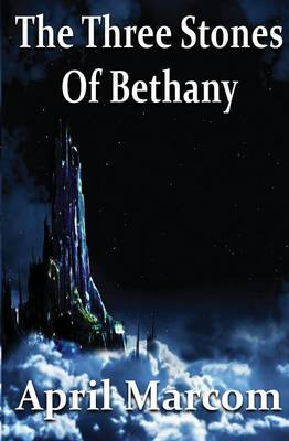 The Three Stones of Bethany (Paperback)