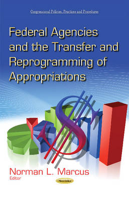 Federal Agencies & the Transfer & Reprogramming of Appropriations (Paperback)