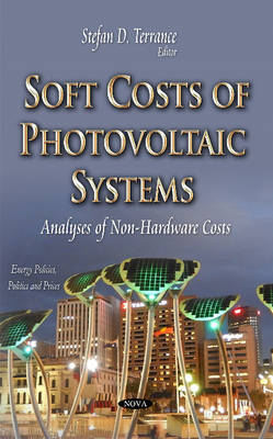 Soft Costs of Photovoltaic Systems: Analyses of Non-Hardware Costs (Hardback)