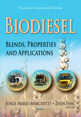 Biodiesel: Blends, Properties & Applications (Paperback)