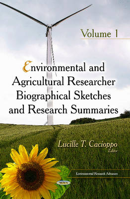 Environmental & Agricultural Researcher Biographical Sketches & Research Summaries: Volume 1 (Hardback)