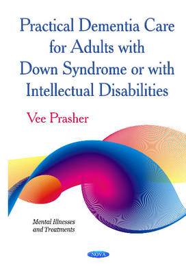Practical Dementia Care for Adults with Down Syndrome or with Intellectual Disabilities (Hardback)