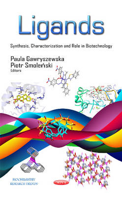 Ligands: Synthesis, Characterization & Role in Biotechnology (Hardback)