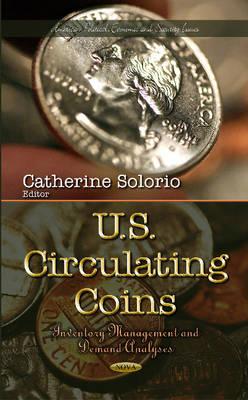 U.S. Circulating Coins: Inventory Management & Demand Analyses (Hardback)