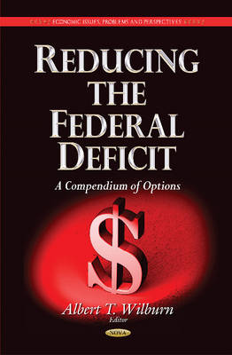 Reducing the Federal Deficit: A Compendium of Options (Hardback)