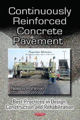 Continuously Reinforced Concrete Pavement: Best Practices in Design, Construction & Rehabilitation (Paperback)