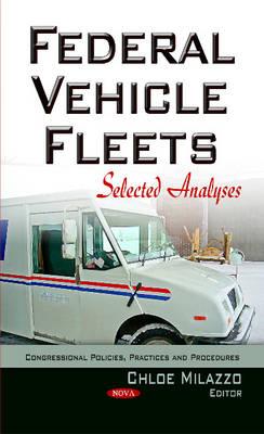 Federal Vehicle Fleets: Selected Analyses (Hardback)