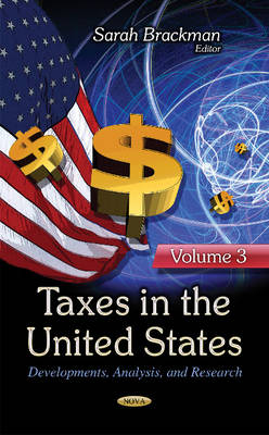 Taxes in the United States: Developments, Analysis & Research -- Volume 3 (Hardback)