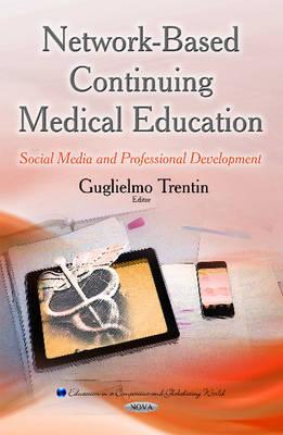 Network-Based Continuing Medical Education: Social Media & Professional Development (Hardback)