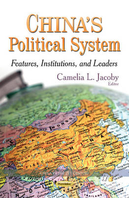 China's Political System: Features, Institutions & Leaders (Paperback)