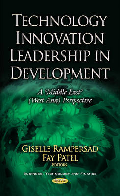 Technology Innovation Leadership in Development: A 'Middle East' (West Asia) Perspective (Hardback)