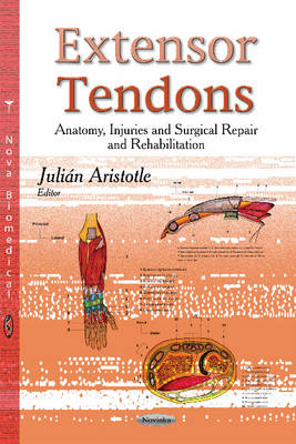 Extensor Tendons: Anatomy, Injuries & Surgical Repair & Rehabilitation (Paperback)