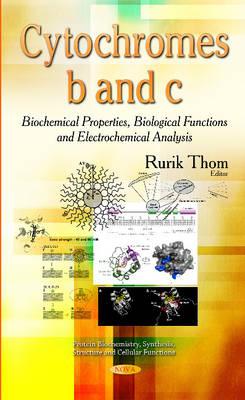 Cytochromes B & C: Biochemical Properties, Biological Functions & Electrochemical Analysis (Hardback)