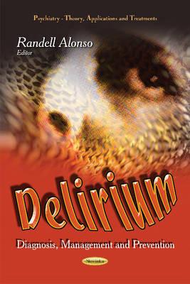 Delirium: Diagnosis, Management & Prevention (Paperback)