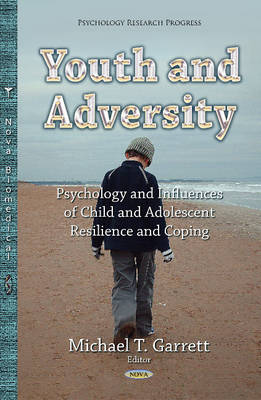 Youth & Adversity: Understanding the Psychology & Influences of Child & Adolescent Resilience & Coping (Hardback)