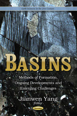 Basins: Methods of Formation, Ongoing Developments & Emerging Challenges (Paperback)