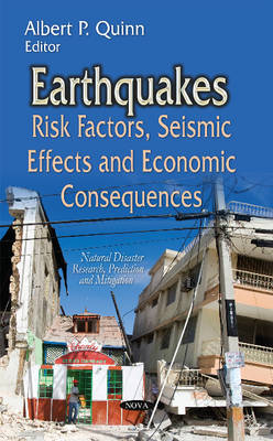 Earthquakes: Risk Factors, Seismic Effects & Economic Consequences (Hardback)