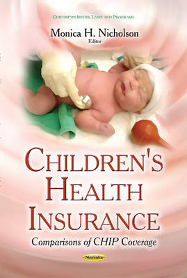Children's Health Insurance: Comparisons of CHIP Coverage (Paperback)