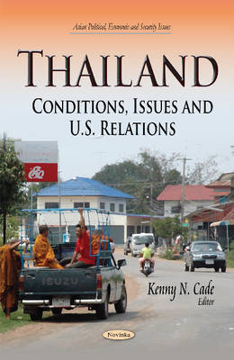 Thailand: Conditions, Issues & U.S. Relations (Paperback)