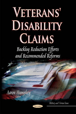 Veterans' Disability Claims: Backlog Reduction Efforts & Recommended Reforms (Paperback)