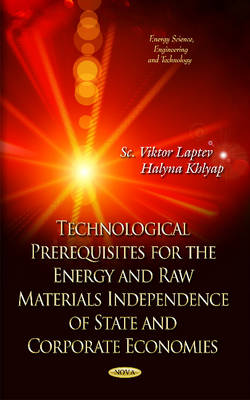 Technological Prerequisites for Energetically and Raw Materials Independence of State and Corporative Economics (Hardback)