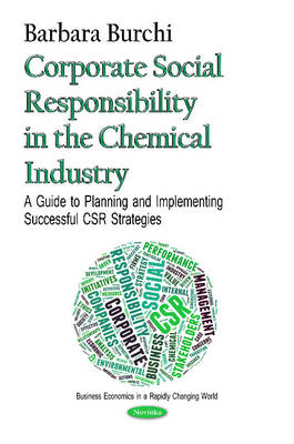 Corporate Social Responsibility in the Chemical Industry: A Guide to Planning & Implementing Successful CSR Strategies (Paperback)