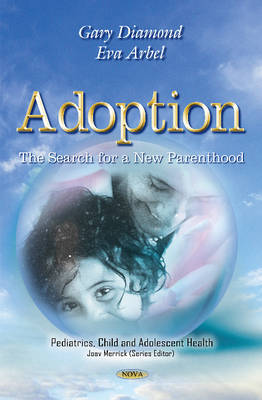 Adoption: The Search for a New Parenthood (Hardback)
