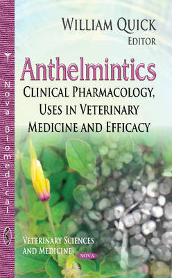 Anthelmintics: Clinical Pharmacology, Uses in Veterinary Medicine & Efficacy (Hardback)
