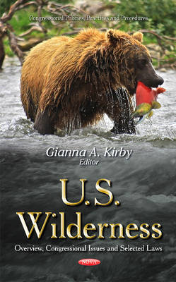 U.S. Wilderness: Overview, Congressional Issues & Selected Laws (Hardback)