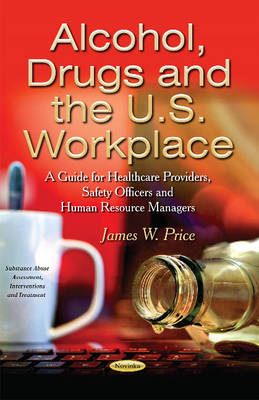 Alcohol, Drugs & the U.S. Workplace (Paperback)