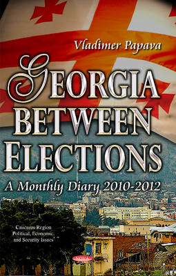 Georgia Between Elections: A Monthly Diary 2010-2012 (Hardback)