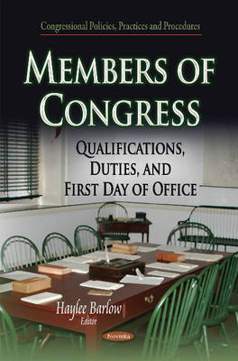 Members of Congress: Qualifications, Duties & First Day of Office (Paperback)