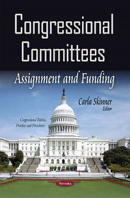 Congressional Committees: Assignment & Funding (Paperback)
