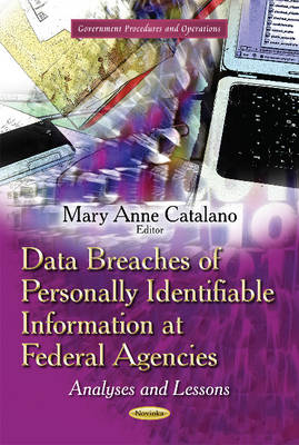 Data Breaches of Personally Identifiable Information at Federal Agencies: Analyses & Lessons (Paperback)