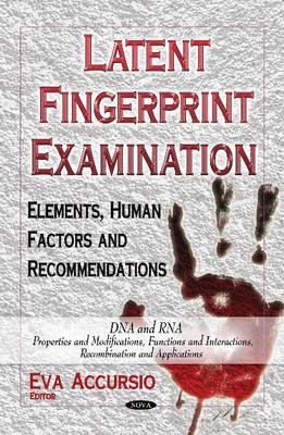 Latent Fingerprint Examination: Elements, Human Factors & Recommendations (Hardback)
