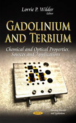 Gadolinium & Terbium: Chemical & Optical Properties, Sources & Applications (Hardback)