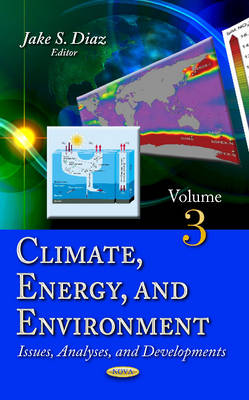 Climate, Energy & Environment: Issues, Analyses & Developments -- Volume 3 (Hardback)