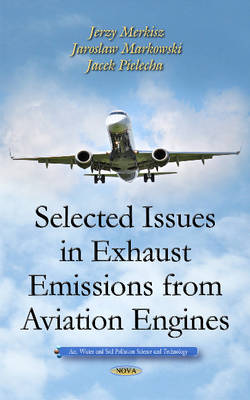 Selected Issues in Exhaust Emissions from Aviation Engines (Hardback)