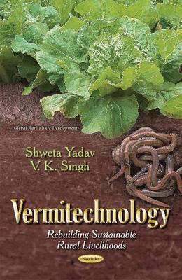 Vermitechnology: Rebuilding of Sustainable Rural Livelihoods (Paperback)