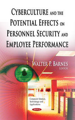 Cyberculture & the Potential Effects on Personnel Security & Employee Performance (Hardback)