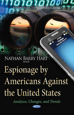 Espionage by Americans Against the United States: Analyses, Changes & Trends (Hardback)