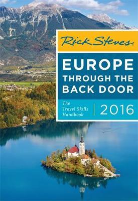 Rick Steves Europe Through the Back Door 2016: The Travel Skills Handbook - Rick Steves (Paperback)