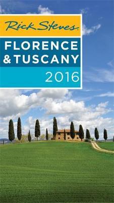 Rick Steves Florence & Tuscany 2016 - Rick Steves (Paperback)