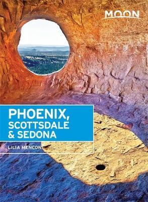Moon Phoenix, Scottsdale & Sedona (Third Edition): Best Hikes, Local Spots, and Weekend Getaways (Paperback)