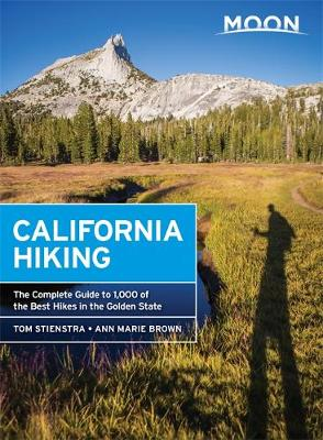 Moon California Hiking (10th ed): The Complete Guide to 1,000 of the Best Hikes in the Golden State (Paperback)